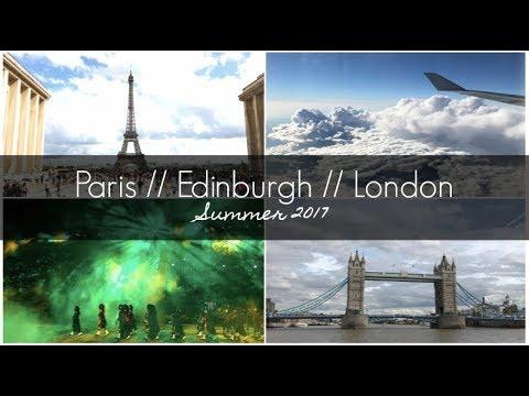 Paris // Edinburgh // London • Summer 2017