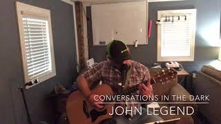 """CONVERSATIONS IN THE DARK"" JOHN LEGEND [cover]"