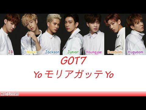 GOT7 (갓세븐): Yo 盛り上がって Yo (Yo Moriagatte Yo) Lyrics