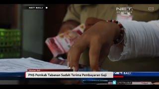 NET. BALI - PNS PEMKAB TABANAN SUDAH TERIMA PEMBAYARAN GAJI