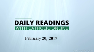 Daily Reading for Monday, February 20th, 2017 HD