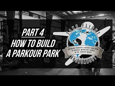 HOW TO BUILD A PARKOUR PARK - Take Flight Roundabout (Part 4)