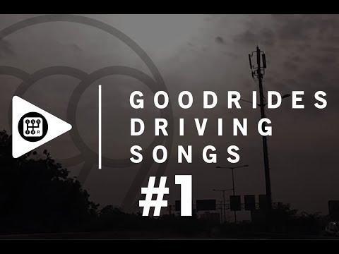 GOODRIDES DRIVING SONGS #1