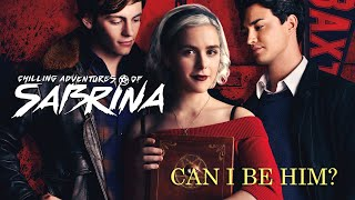 Can I Be Him? (Chilling Adventures of Sabrina MV)