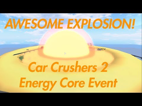 NEW ENERGY CORE EVENT (AWESOME EXPLOSION) (TUTORIAL) | Roblox Car Crushers 2 Beta