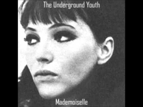 The Underground Youth - Mademoiselle (Full album)