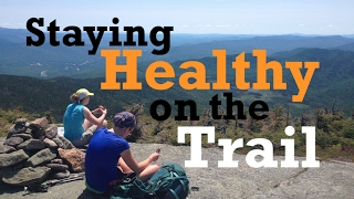 Staying Healthy on the Trail