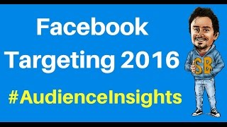 Facebook Targeting 2017 using Audience Insights