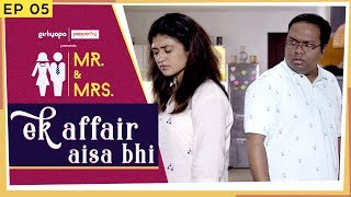 Mr. & Mrs. E05 , Ek Affair Aisa Bhi Feat. Nidhi Bisht And Biswapati Sarkar , Girliyapa