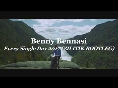 Benny Bennasi - Every Single Day 2017 (ZILITIK BOOTLEG)✈🏞⛰