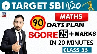 SBI Clerk Prelims 2018 | 90 Days Plan | Maths | Live At 10 am | Class - 36