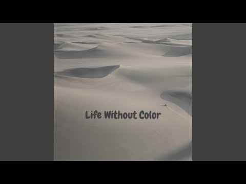 Life Without Color