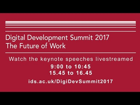 Digital Development Summit 2017: Opening and Key Note Addres