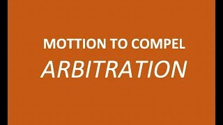 Motion to Compel Arbitration Explained by Attorney` Steve