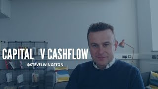 Capital v Cash Flow - How are You Building Your Business?