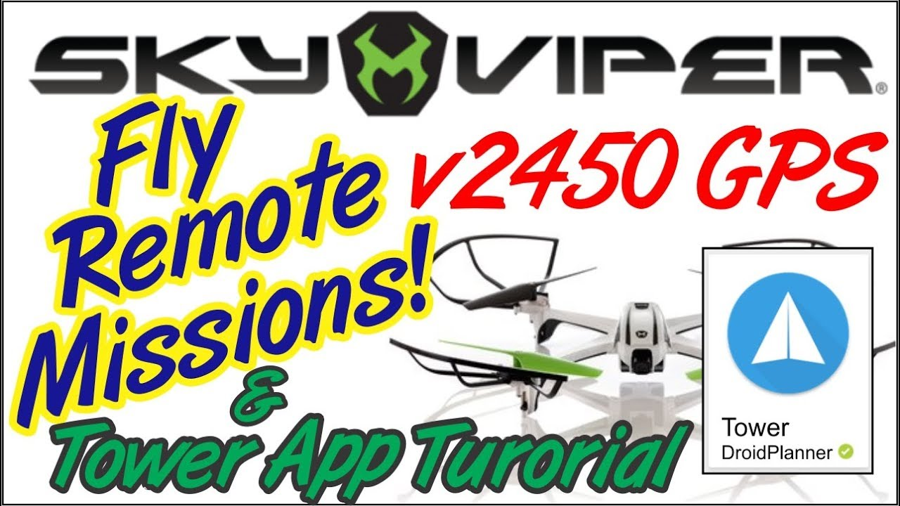 Sky Viper App >> Sky Viper V2450 Gps Drone Auto Mode Remote Missions Tower App