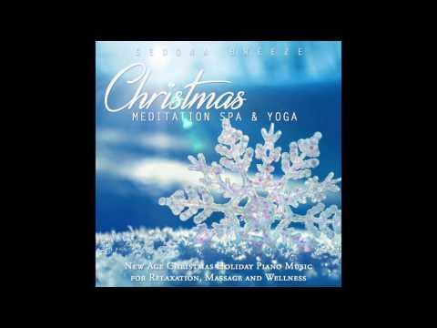 Christmas Meditation Spa and Yoga New Age Holiday Piano Music