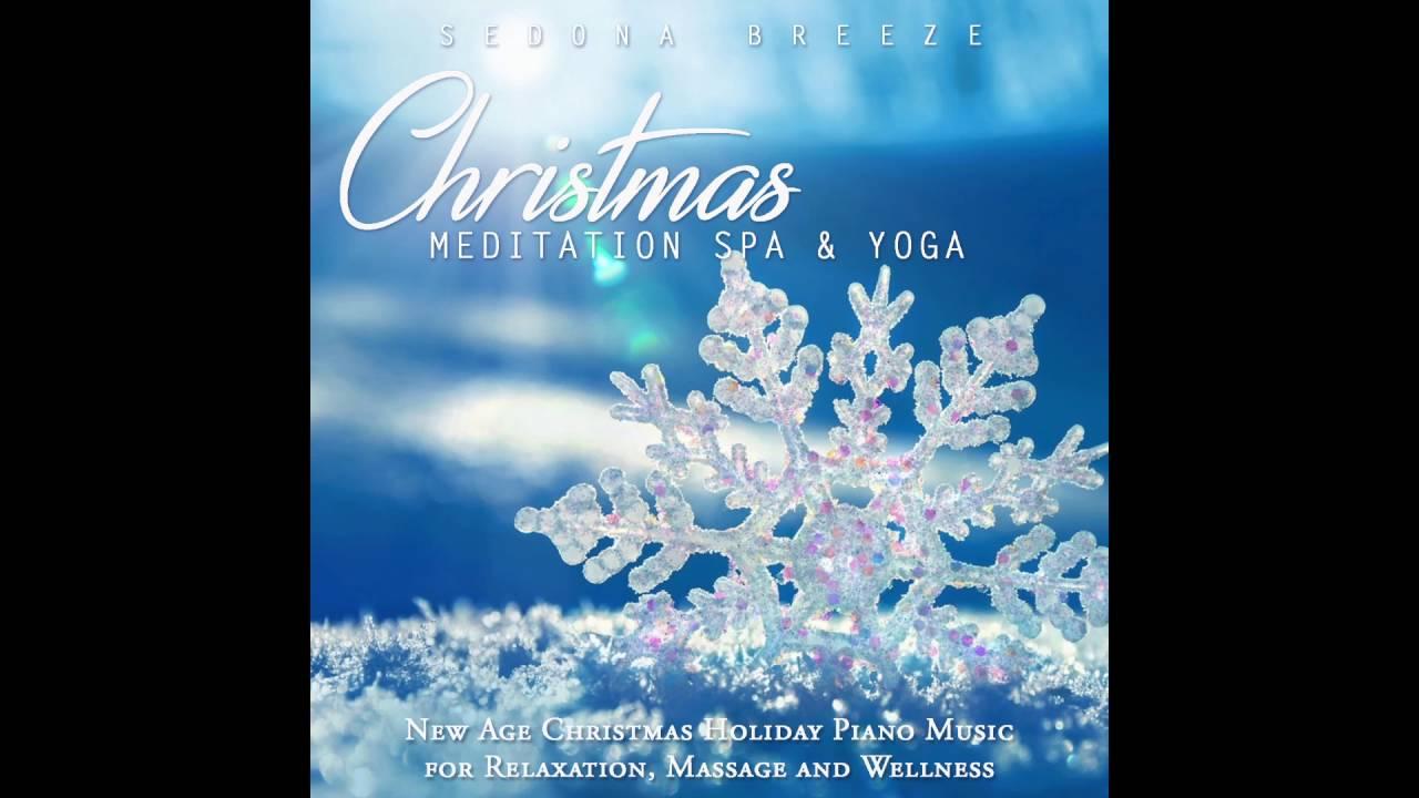Christmas Meditation Spa And Yoga New Age Holiday Piano Music Youtube