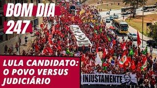 Baixar Bom dia 247 (16/8/18) – Lula candidato: o povo versus Judiciário