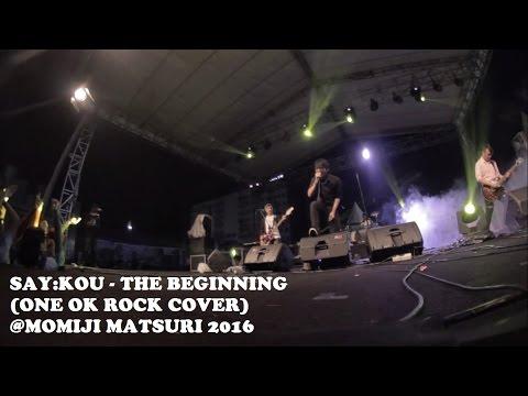 Say:Kou - The Beginning (ONE OK ROCK Cover) @Main Stage Momiji Matsuri 2016