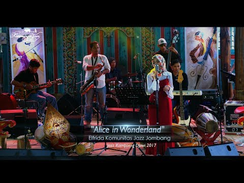 Elfrida Komunitas Jazz Jombang | Alice In Wonderland | Jazz Kampoeng Djawi 2017