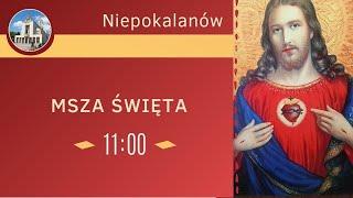 ? Msza i Nabożeństwo 19.06  g. 11.00   Uroczystość Najświętszego Serca Pana Jezusa ?   NIEPOKALANÓW