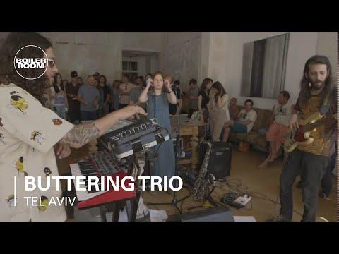 Buttering Trio Boiler Room Tel Aviv Live Show
