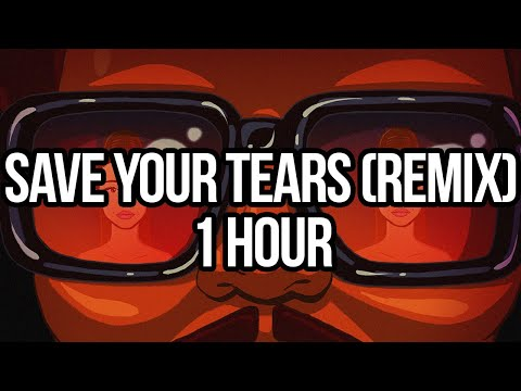 Save Your Tears (Remix) – The Weeknd with Ariana Grande (1 HOUR LOOP)