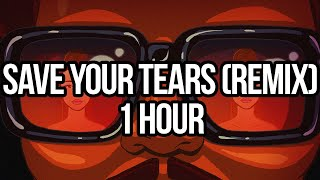 Download Save Your Tears (Remix) - The Weeknd with Ariana Grande (1 HOUR LOOP)