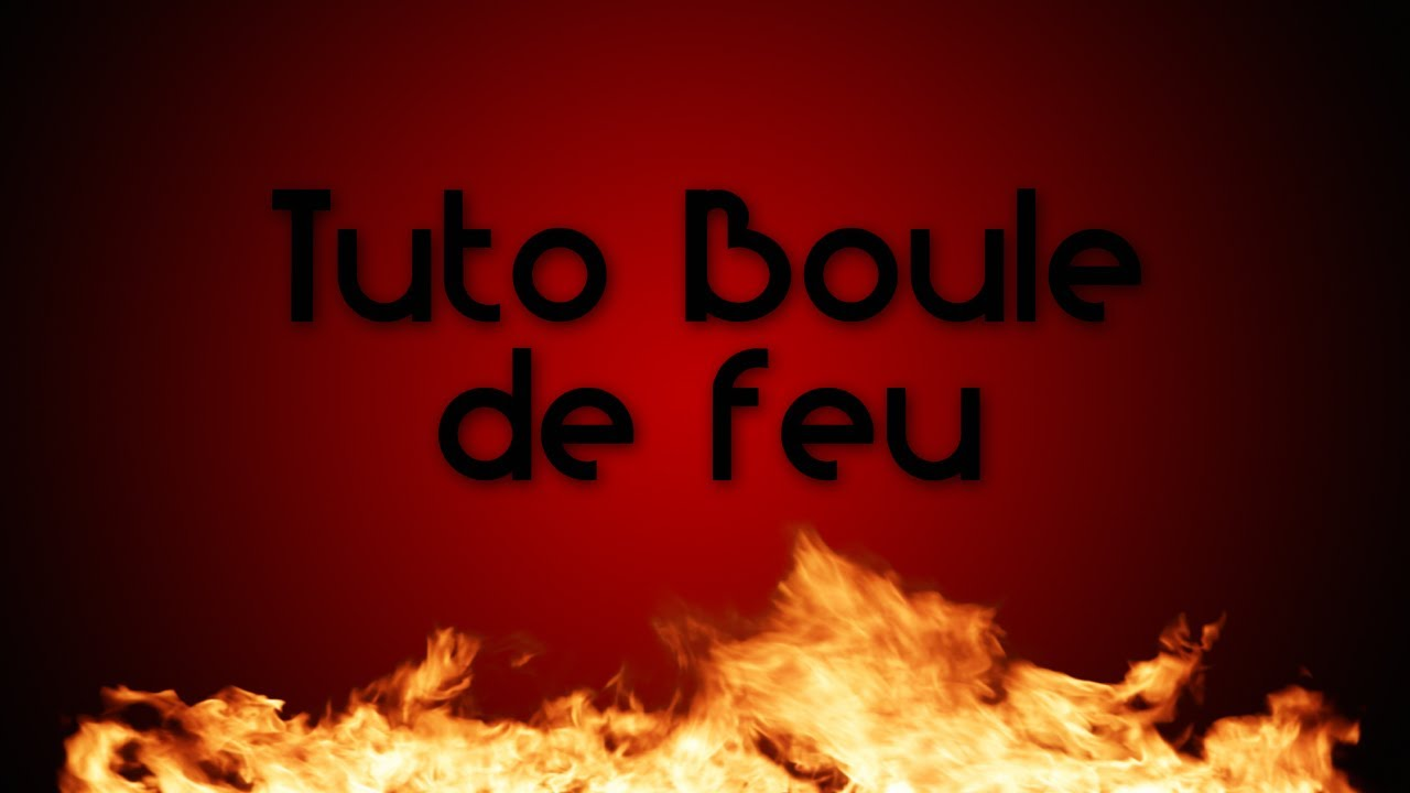 tuto comment faire un effet boule de feu hd youtube. Black Bedroom Furniture Sets. Home Design Ideas