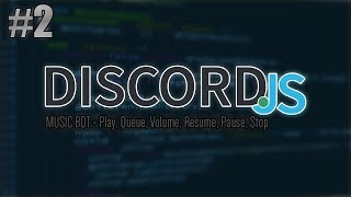 [Discord.JS] Music Bot - Play, Queue, Volume, Pause, Resume & Stop! | Episode 2 [Live]