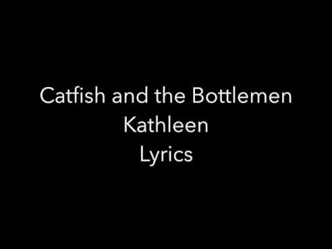 Kathleen - Catfish and the Bottlemen (Lyrics)