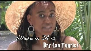 Where in JA is Dry Lan' Touris