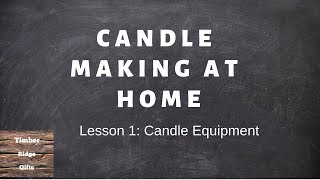 Candle Making 101: Lesson 1 Equipment