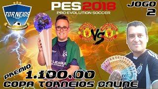 PES2018 COPA TORNEIOS ONLINE - GRASIMITO VS GUIFERA / JOGO 2 - O GRANDE CAMPEÃO MUNDIAL