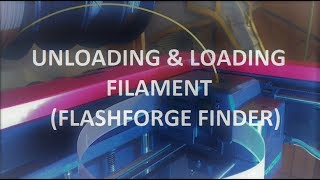 Gambar cover Unloading and Loading the Flashforge Finder