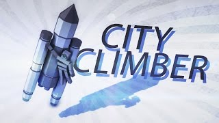 CLIMBING TO SPACE!!?! - City Climber (Game / Gameplay) #3