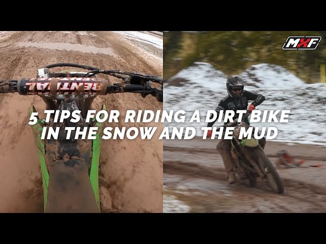 5 Tips For Riding a Dirt Bike In The Snow & Mud