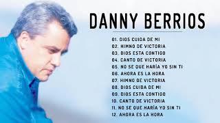 Danny Berrios Sus Mejores Canciones - 1 Hora Con Lo Mejor de Danny Berrios (Grandes Exitos Album)