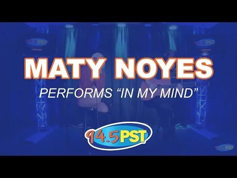 "Maty Noyes preforms ""In My Mind"""