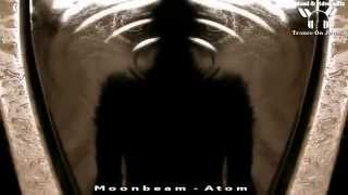 Moonbeam - Atom (Original Mix) ★★★【MUSIC VIDEO TranceOnJeroen edit】★★★