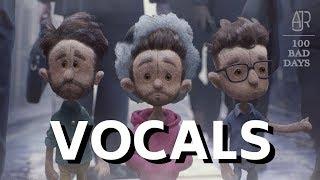 AJR - 100 Bad Days (VOCALS ONLY) Video