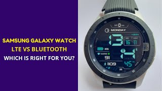 Samsung Galaxy Watch 46mm LTE vs Bluetooth Model - Which is Right For You?