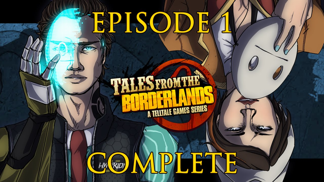 cry plays tales from the borderlands ep1 full youtube