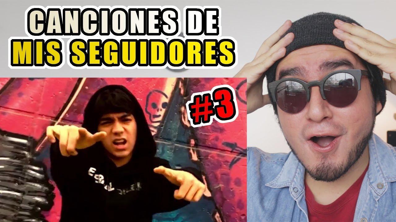 REACCIONANDO A CANCIONES DE MIS SEGUIDORES #3