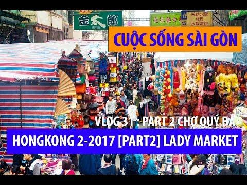 cuộc sống sài gòn I DU LỊCH HONGKONG 2-2017 [Part2] LADY MARKET CHỢ ĐÀN BÀ