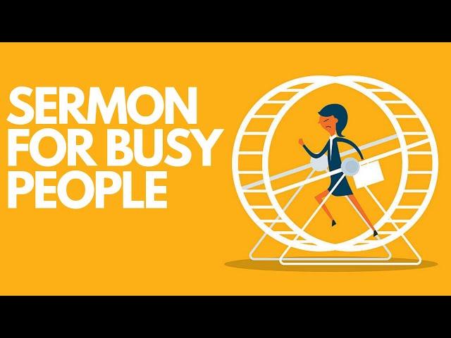 A Sermon For Busy People (Luke 10:38-42) | Joe Kirby