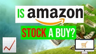 🕑 Is Amazon Stock A Buy In 2019 ❓ Amazon Stock Analysis 🕑