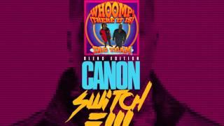 Canon Switch Em Blend @KingdomMixtapes