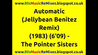 Automatic (Jellybean Benitez Remix) - The Pointer Sisters | 80s Club Mixes | 80s Club Music